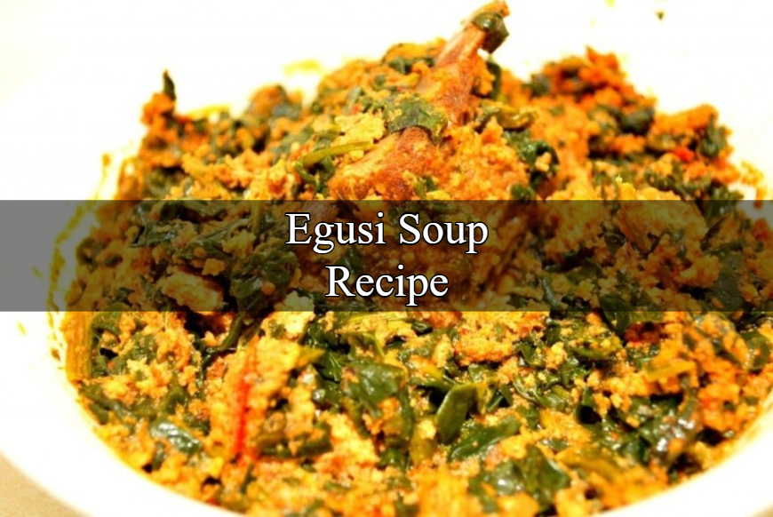 Egusi High Protein Nigerian Soup How To Cook Recipes
