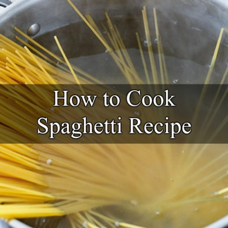 How To Cook Spaghetti in Different Ways